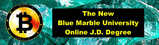 Blue Marble University new online JD degree,Blue Marble University offers a Doctor of Jurisprudence, Doctor of Laws, and Juris Doctor degree J.D.,3-year online JD degree from Blue Marble University,law courses not found anywhere else,women and minorities welcome to enroll in the Blue Marble University online law degree,3 year online JD degree,3 year online law degree,3 year online Doctor of Jurisprudence (J.D.),affordable online JD degree, only $3500/year,online JD degree only $3500/year,best online JD degree for women and minorities,cheapest online JD degree,Blue Marble University online JD degree is the best business degree,scholarly online JD degree,scholarly online Doctor of Laws degree,the banner for the Blue Marble University online law degree,Blue marble University now includes bitcoin and blockchain courses in its law curriculum